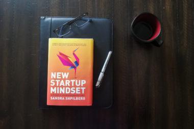 new startup mindset by sandra shpilberg